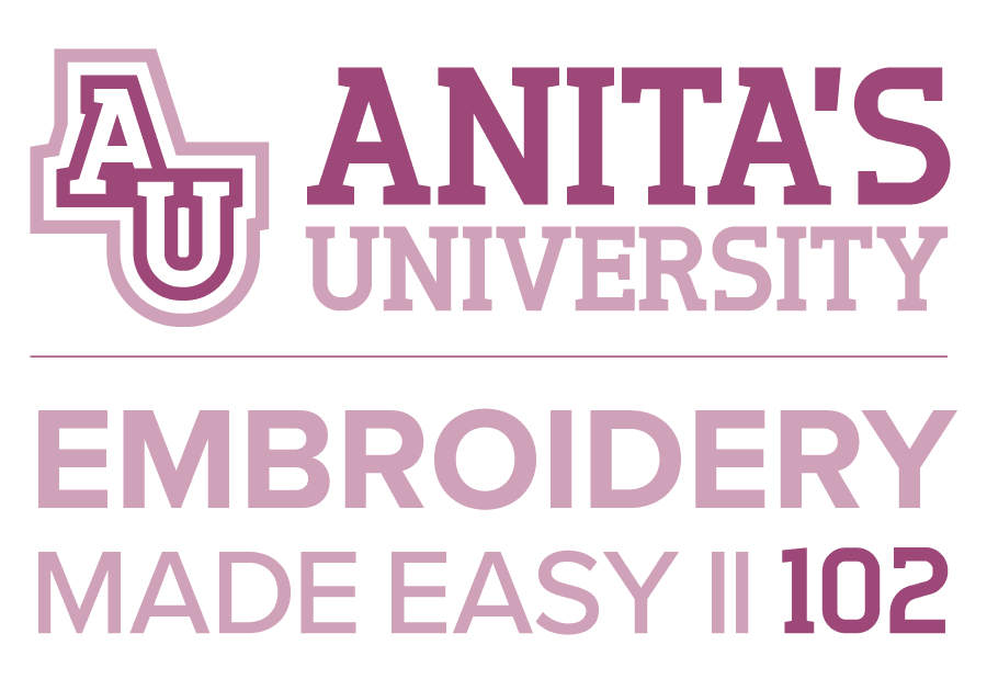 Anita's University 102: Embroidery Made Easy II